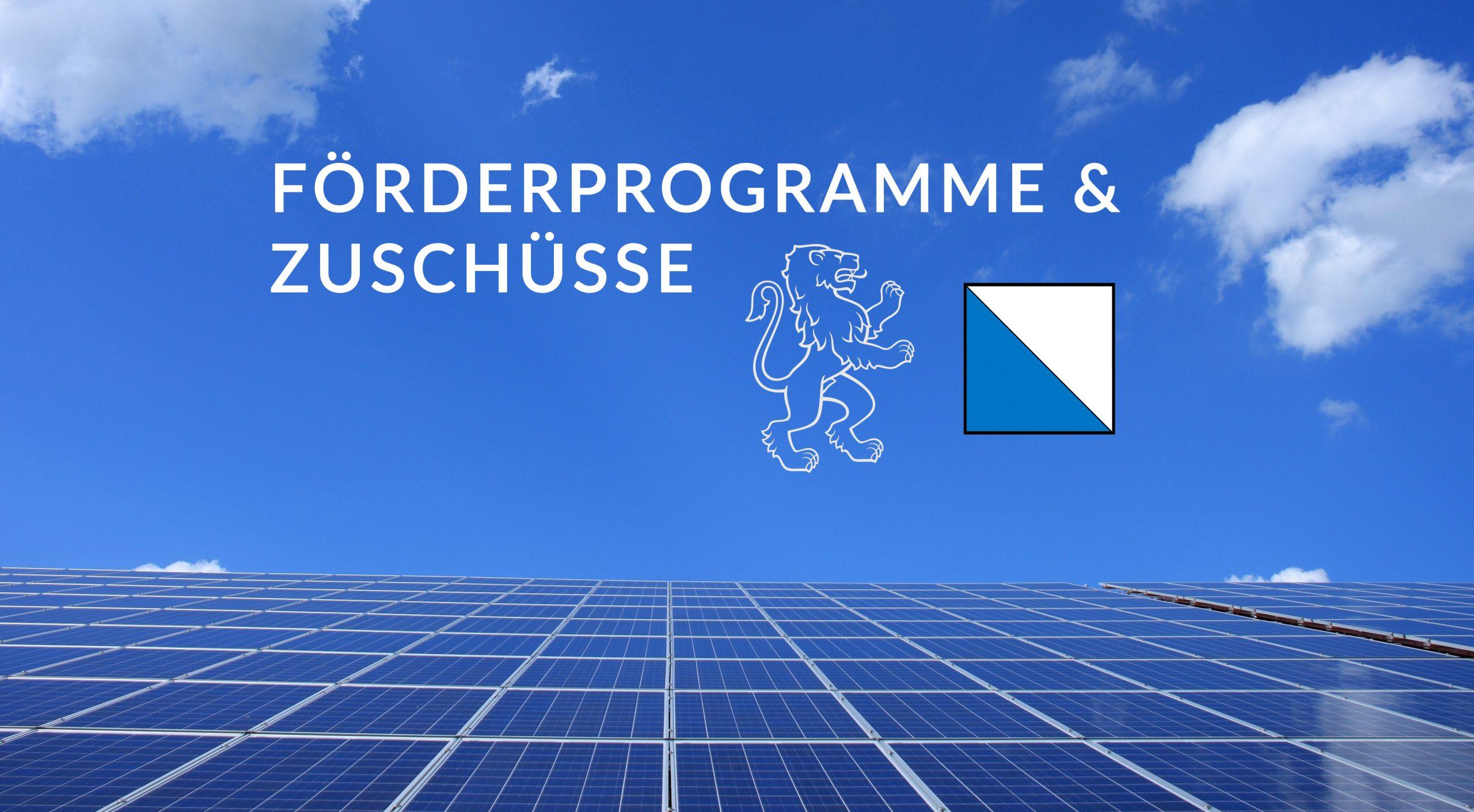 Solarenergie in Zürich – so profitieren Sie von Förderbeiträgen und reduzieren Ihre Kosten